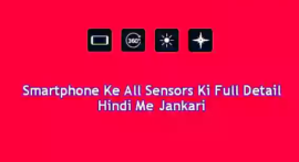 Smartphone Ke All Sensors Ki Puri Detail Hindi Me Jankari
