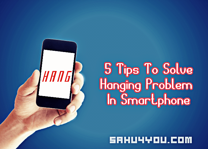 Hanging Problem, On Smartphone Solve Fix