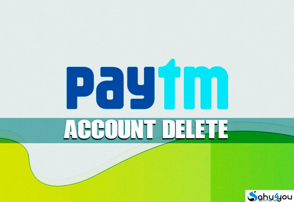 delete paytm account in hindi