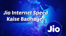 Jio Internet Speed Kaise Badhaye – Jio Tips & Tricks