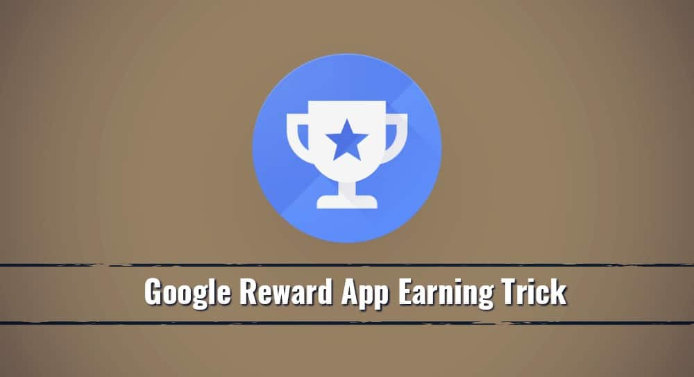 Google Opinion Rewards Earning Trick