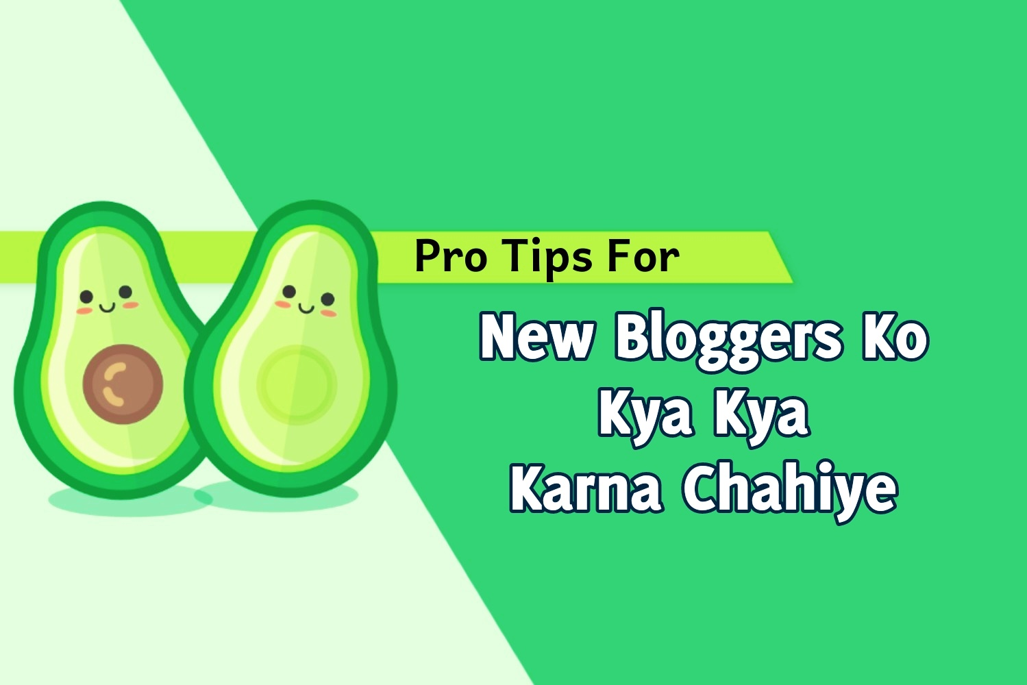 New Bloggers Ko Kya Karna Chahiye? New Bloggers Ke Liye Tips, New Blog Ke Liye Tips Ir Tricks