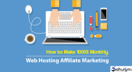 How to Make 1000$ Per Month Using Web Hosting Affiliate Marketing