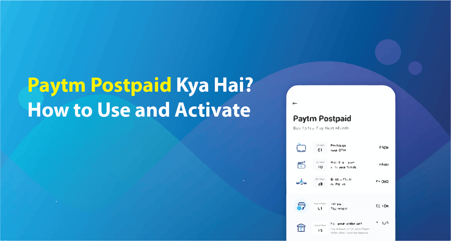 Paytm Postpaid: How to Use, Activate in Hindi