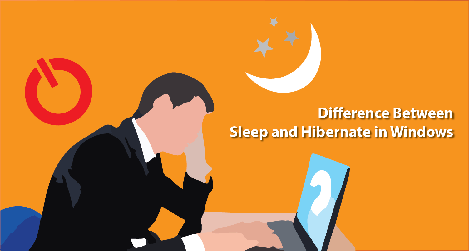 Difference Between Sleep and Hibernate in Windows