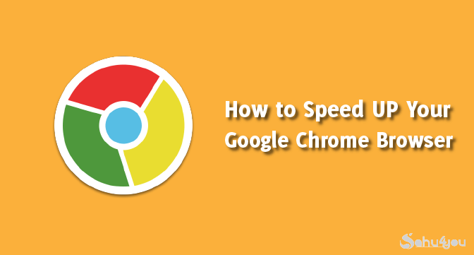 How To Speed Up Google Chrome Speed