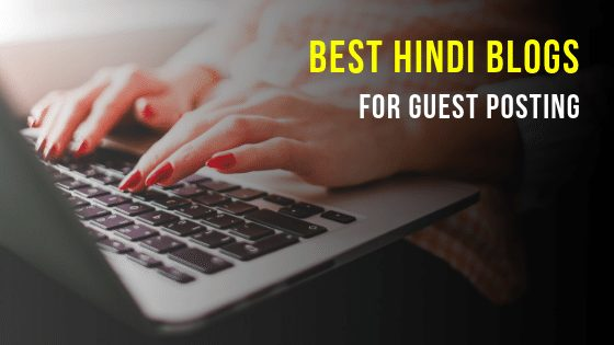 Best Hindi Blogs For Guest Post in India