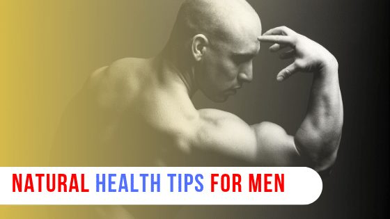 Natural Health Tips for Men