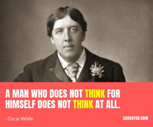 Oscar Wilde, Inspirational Quotes, Thinks