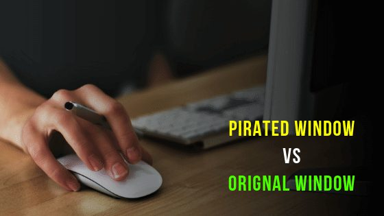 Pirated Window Vs Orignal Window Kya Hai