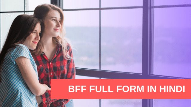 BFF Full Form In Hindi