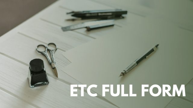 ETC Full Form in Hindi