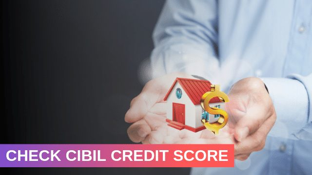 How to Check CIBIL Credit Score
