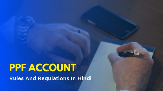 PPF Account Rules And Regulations In Hindi