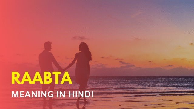 Raabta Meaning in Hindi