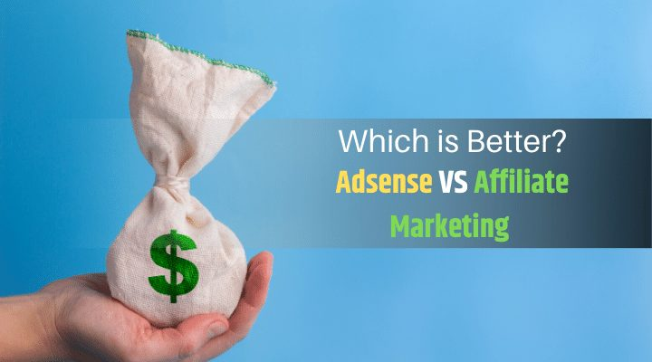 Adsense VS Affiliate Marketing in Hindi