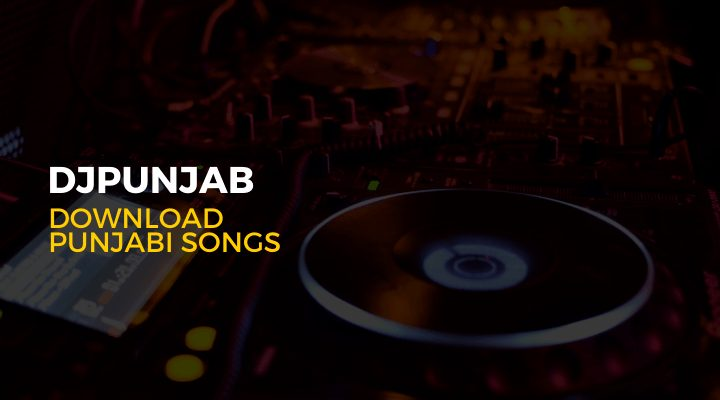 DjPunjab Download Latest Punjabi Songs